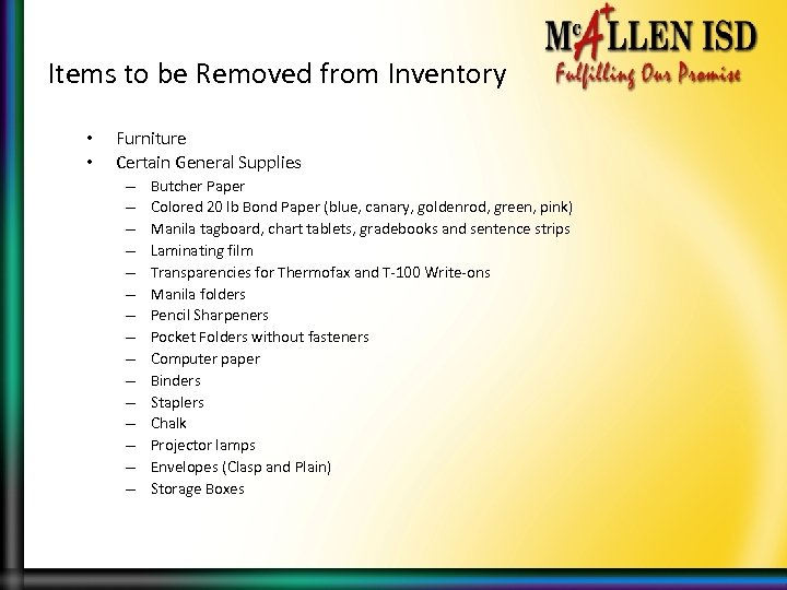 Items to be Removed from Inventory • • Furniture Certain General Supplies – –