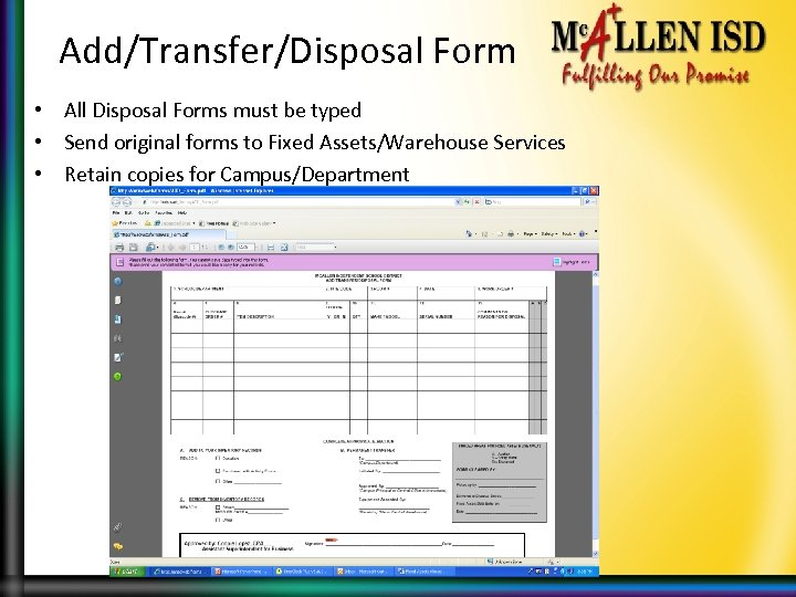Add/Transfer/Disposal Form • All Disposal Forms must be typed • Send original forms to