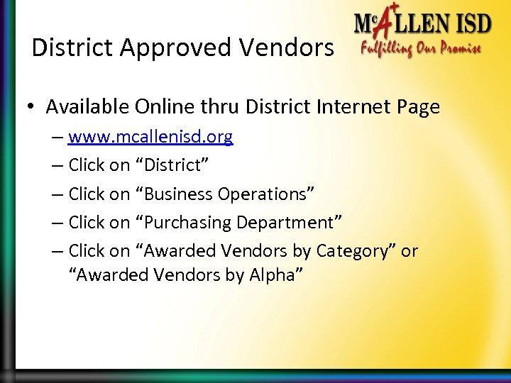 District Approved Vendors • Available Online thru District Internet Page – www. mcallenisd. org