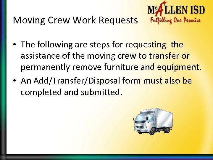 Moving Crew Work Requests • The following are steps for requesting the assistance of
