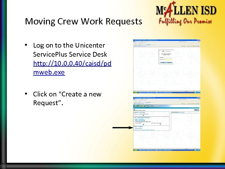Moving Crew Work Requests • Log on to the Unicenter Service. Plus Service Desk