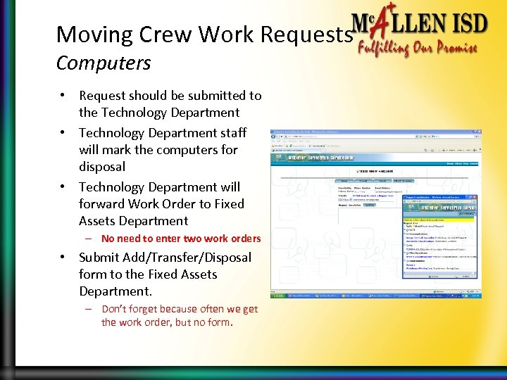 Moving Crew Work Requests Computers • Request should be submitted to the Technology Department