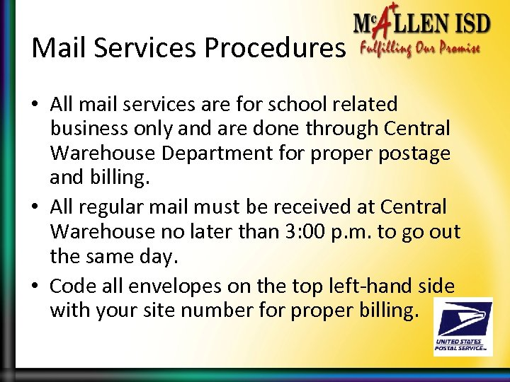 Mail Services Procedures • All mail services are for school related business only and
