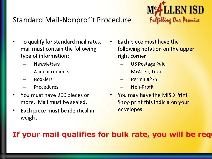 Standard Mail-Nonprofit Procedure • To qualify for standard mail rates, mail must contain the