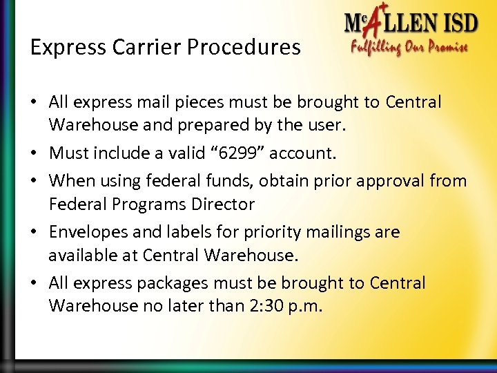Express Carrier Procedures • All express mail pieces must be brought to Central Warehouse