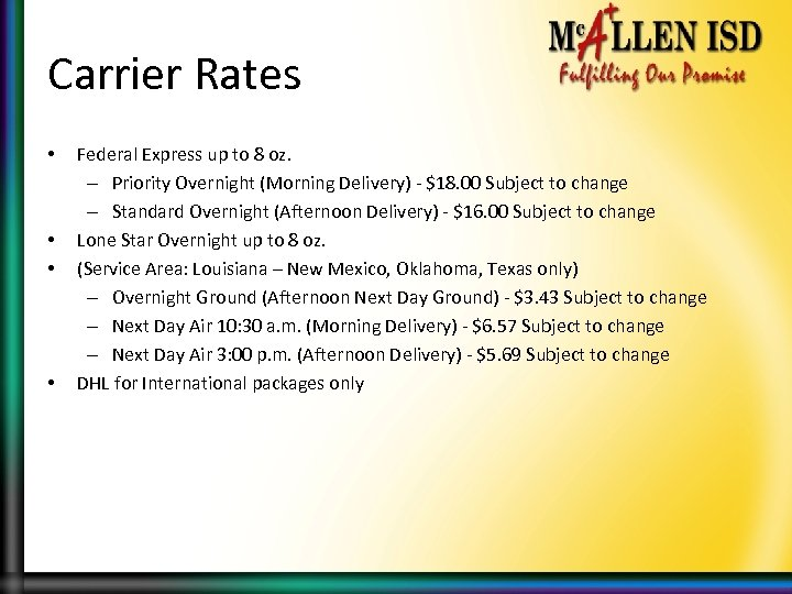 Carrier Rates • • Federal Express up to 8 oz. – Priority Overnight (Morning