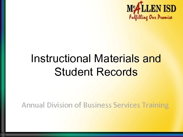 Instructional Materials and Student Records Annual Division of Business Services Training