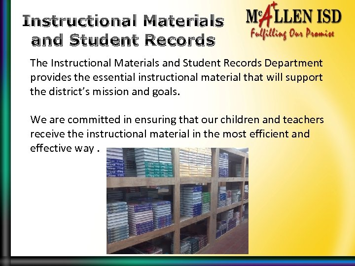 Instructional Materials and Student Records The Instructional Materials and Student Records Department provides the