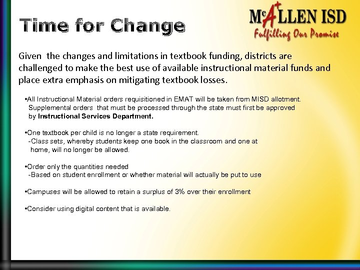 Time for Change Given the changes and limitations in textbook funding, districts are challenged