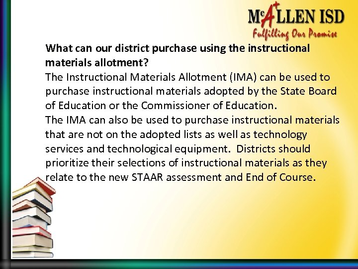 What can our district purchase using the instructional materials allotment? The Instructional Materials Allotment