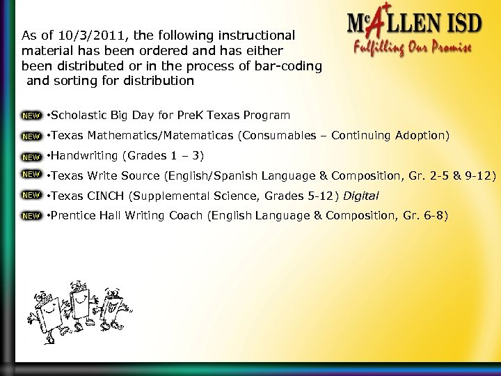 As of 10/3/2011, the following instructional material has been ordered and has either been