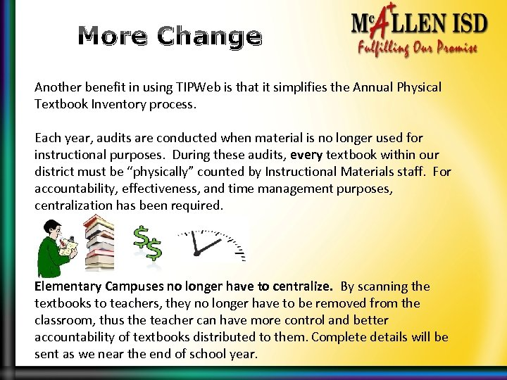 More Change Another benefit in using TIPWeb is that it simplifies the Annual Physical