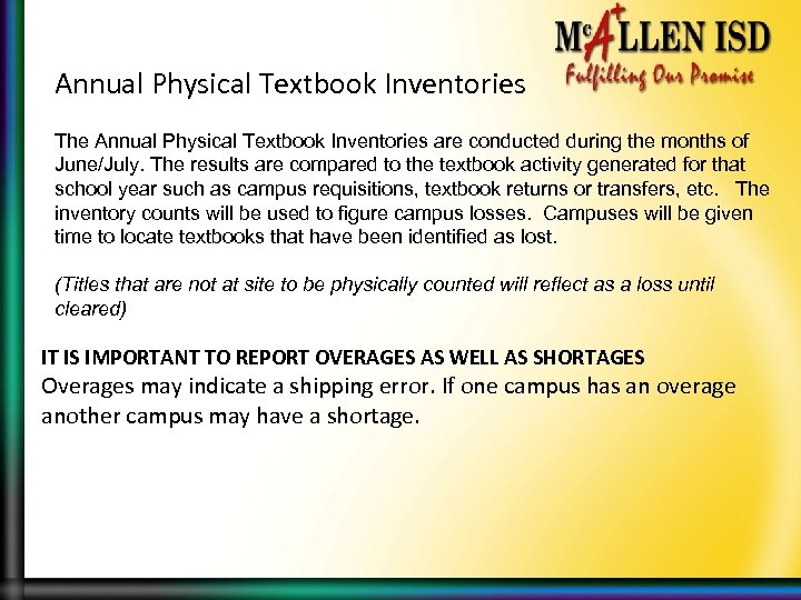 Annual Physical Textbook Inventories The Annual Physical Textbook Inventories are conducted during the months