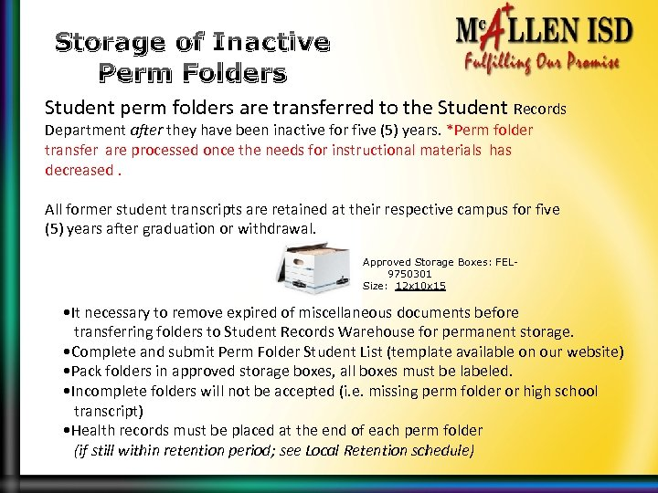 Storage of Inactive Perm Folders Student perm folders are transferred to the Student Records