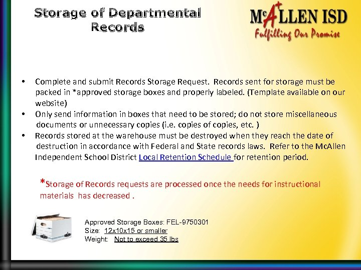 Storage of Departmental Records Complete and submit Records Storage Request. Records sent for storage