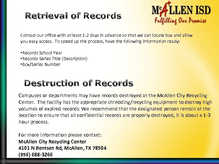 Retrieval of Records Contact our office with at least 1 -2 days in advance