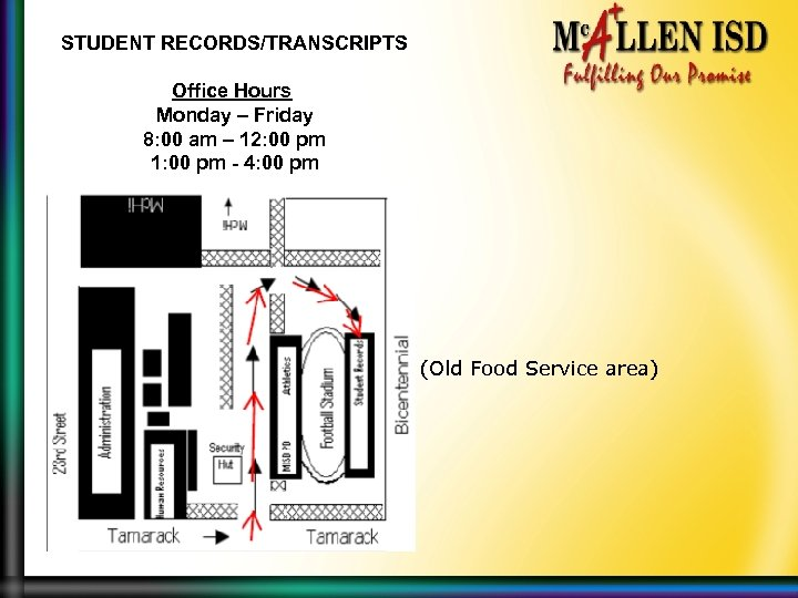 STUDENT RECORDS/TRANSCRIPTS Office Hours Monday – Friday 8: 00 am – 12: 00 pm