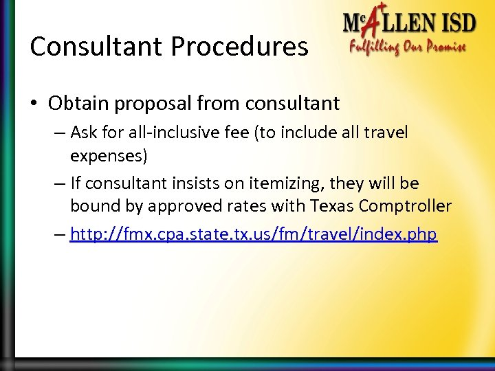 Consultant Procedures • Obtain proposal from consultant – Ask for all-inclusive fee (to include