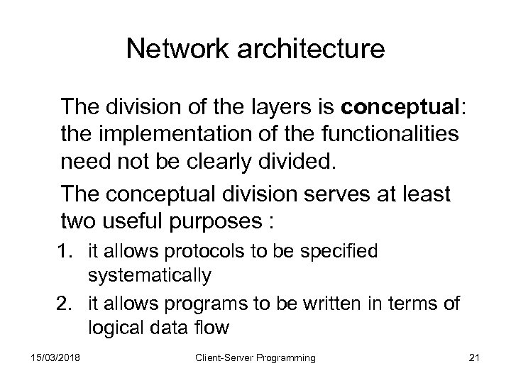 Network architecture The division of the layers is conceptual: the implementation of the functionalities
