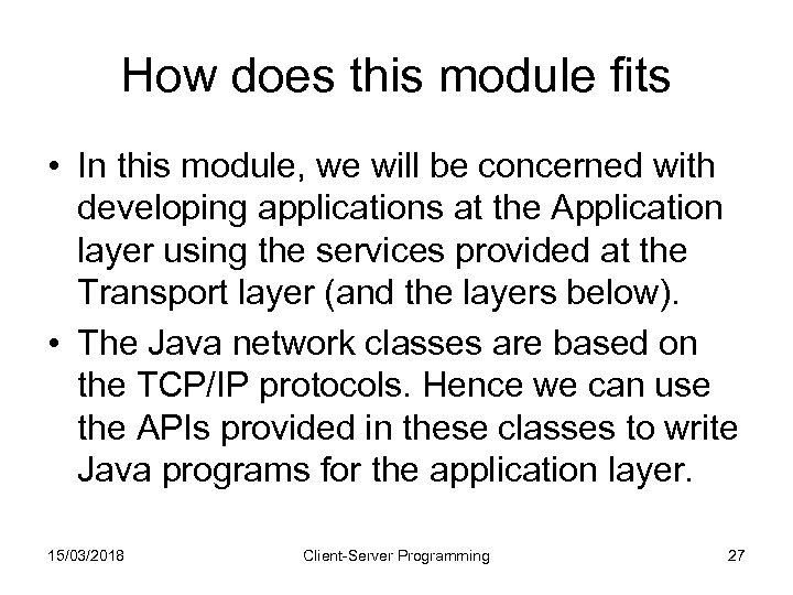 How does this module fits • In this module, we will be concerned with