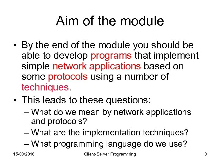 Aim of the module • By the end of the module you should be