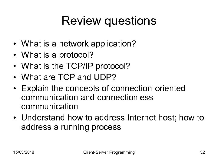 Review questions • • • What is a network application? What is a protocol?