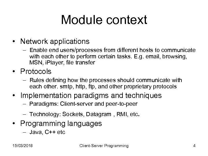 Module context • Network applications – Enable end users/processes from different hosts to communicate