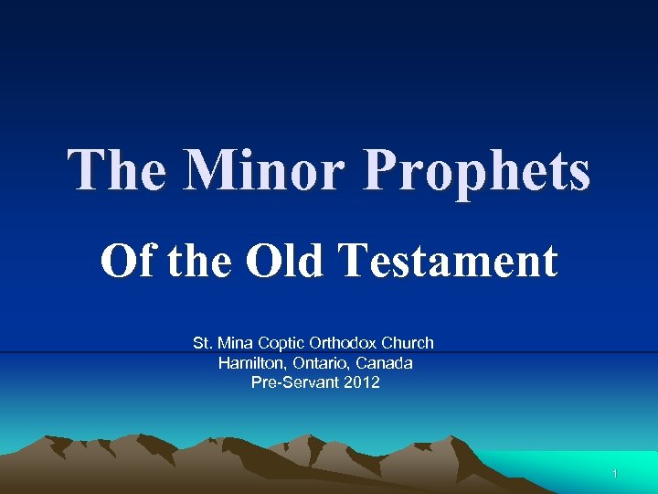 The Minor Prophets Of the Old Testament St. Mina Coptic Orthodox Church Hamilton, Ontario,
