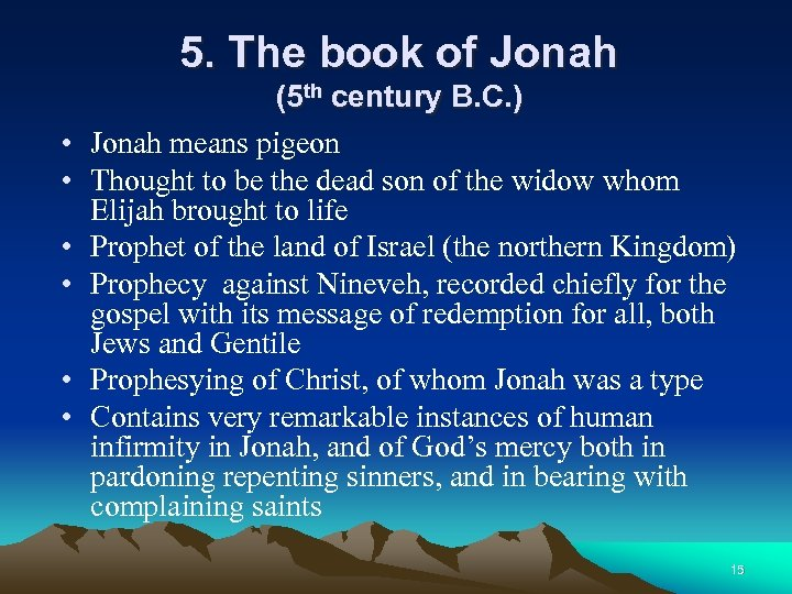 5. The book of Jonah • • • (5 th century B. C. )