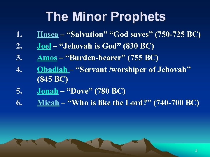 "The Minor Prophets 1. 2. 3. 4. 5. 6. Hosea – ""Salvation"" ""God saves"""