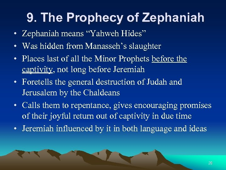 "9. The Prophecy of Zephaniah • Zephaniah means ""Yahweh Hides"" • Was hidden from"