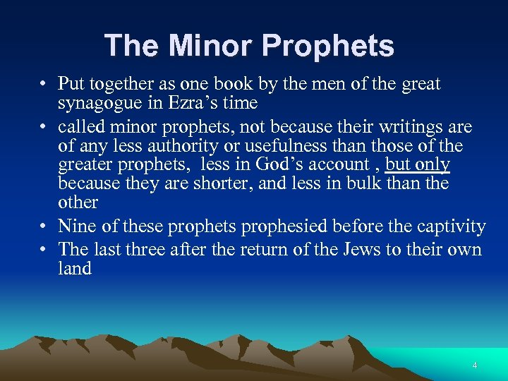 The Minor Prophets • Put together as one book by the men of the