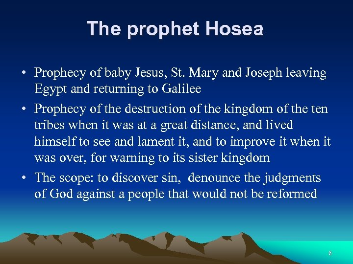 The prophet Hosea • Prophecy of baby Jesus, St. Mary and Joseph leaving Egypt