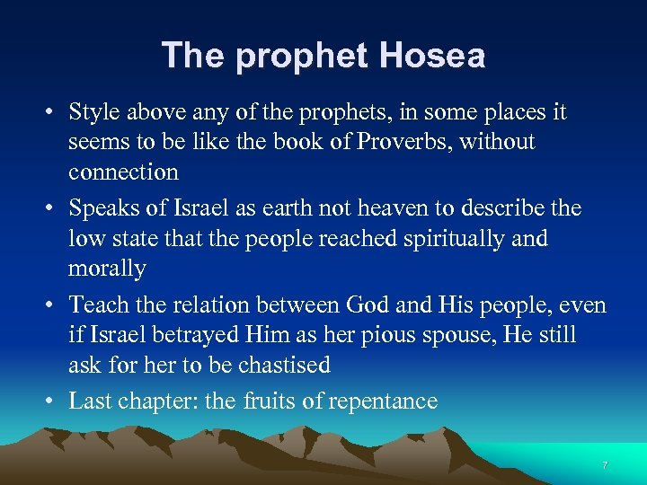 The prophet Hosea • Style above any of the prophets, in some places it