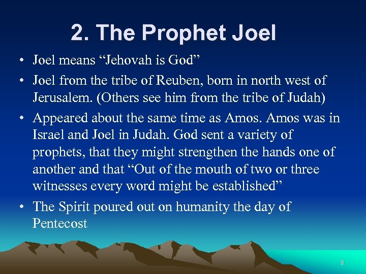 "2. The Prophet Joel • Joel means ""Jehovah is God"" • Joel from the"