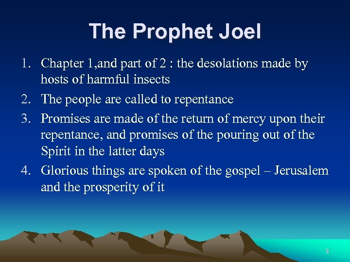 The Prophet Joel 1. Chapter 1, and part of 2 : the desolations made
