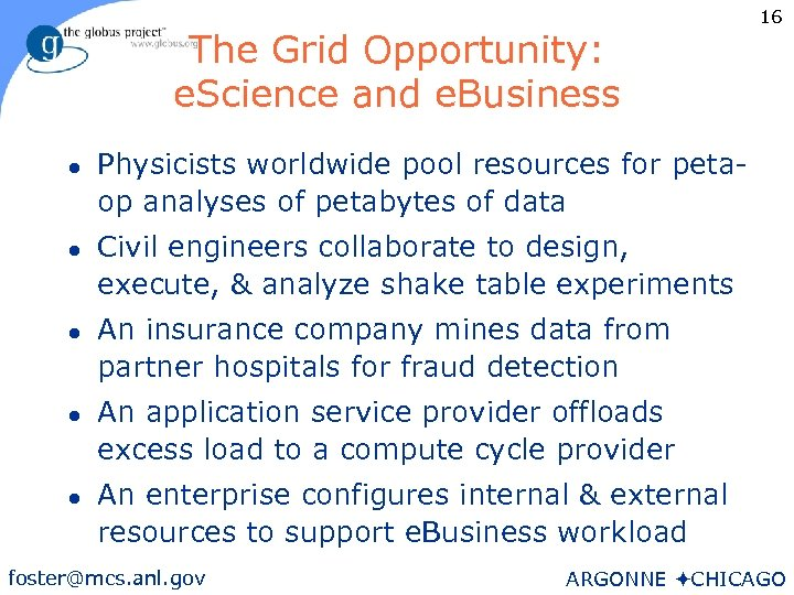 The Grid Opportunity: e. Science and e. Business l l l 16 Physicists worldwide