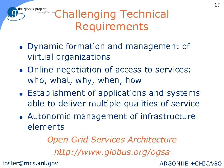 Challenging Technical Requirements l l 19 Dynamic formation and management of virtual organizations Online
