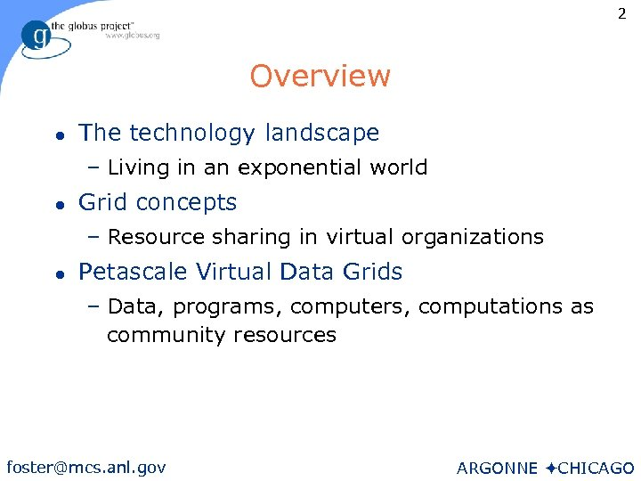 2 Overview l The technology landscape – Living in an exponential world l Grid