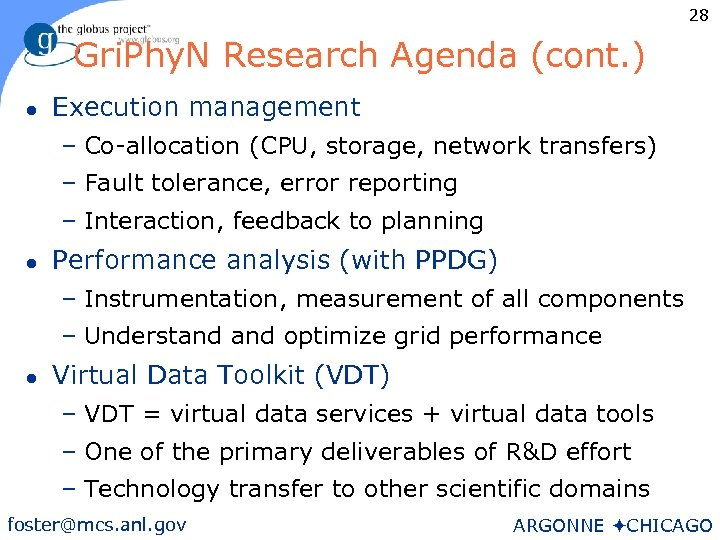 28 Gri. Phy. N Research Agenda (cont. ) l Execution management – Co-allocation (CPU,