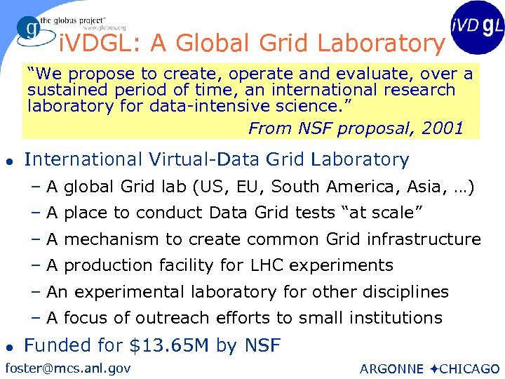 "29 i. VDGL: A Global Grid Laboratory ""We propose to create, operate and evaluate,"