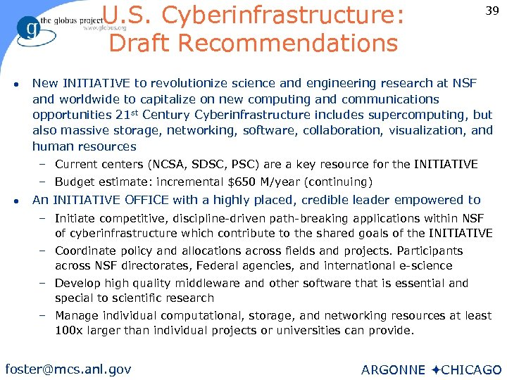 U. S. Cyberinfrastructure: Draft Recommendations l l 39 New INITIATIVE to revolutionize science and