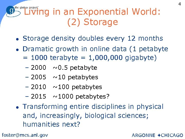 Living in an Exponential World: (2) Storage l l Storage density doubles every 12