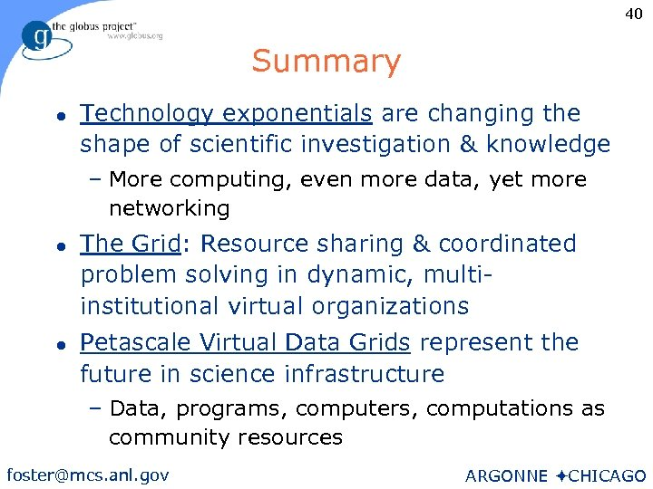 40 Summary l Technology exponentials are changing the shape of scientific investigation & knowledge