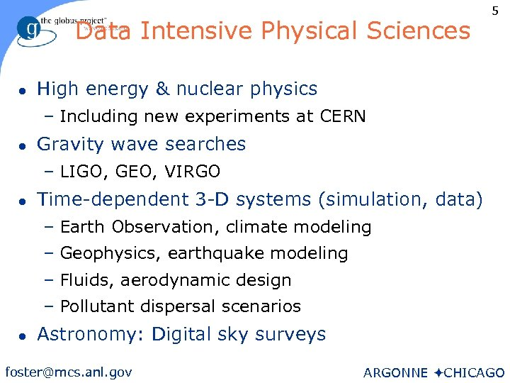 Data Intensive Physical Sciences l 5 High energy & nuclear physics – Including new