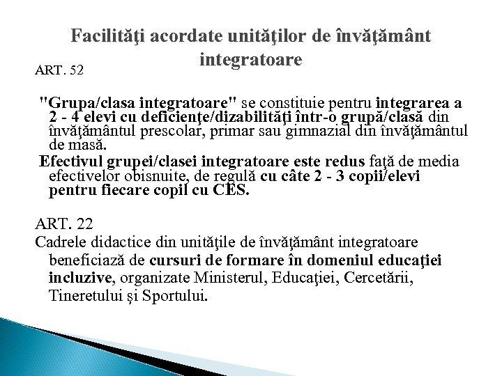 Facilităţi acordate unităţilor de învăţământ integratoare ART. 52