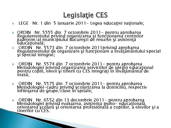 Legislaţie CES LEGE Nr. 1 din 5 ianuarie 2011 - Legea educaţiei naţionale; ORDIN