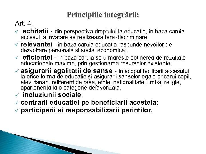 Principiile integrării: Art. 4. ü echitatii - din perspectiva dreptului la educatie, in baza
