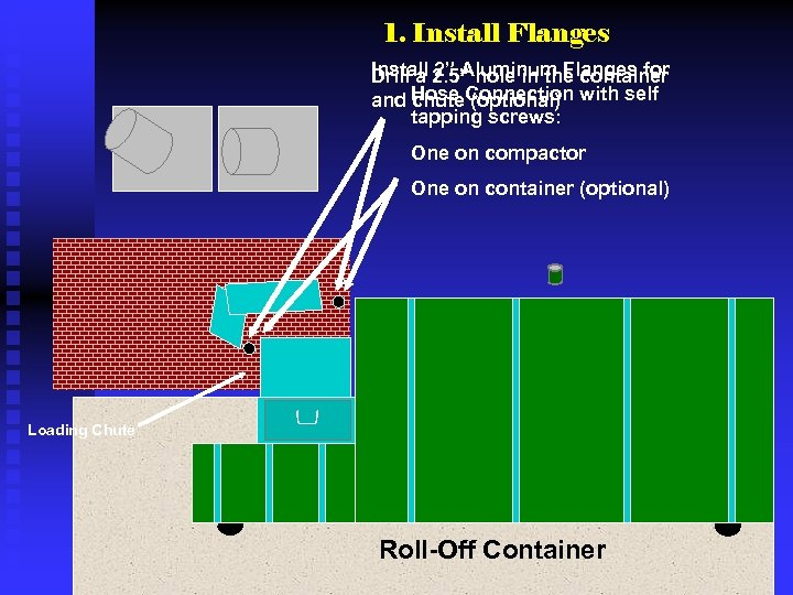 """1. Install Flanges Install 2. 5"""" hole in the container Drill a 2"""" Aluminum"""