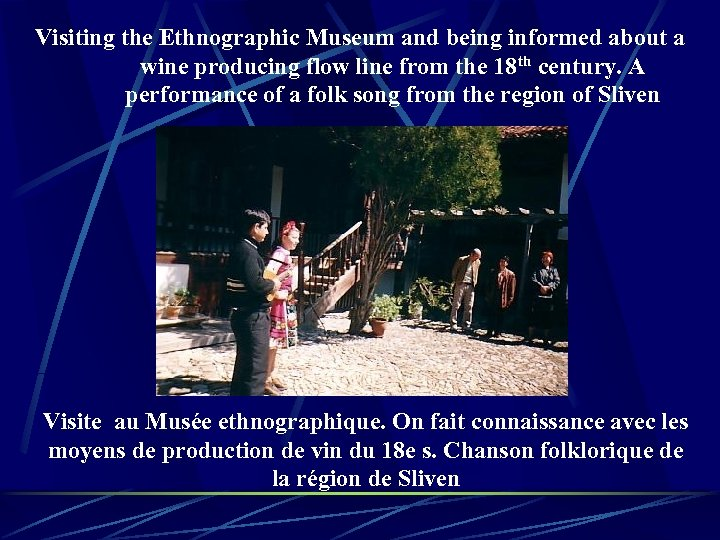 Visiting the Ethnographic Museum and being informed about a wine producing flow line from